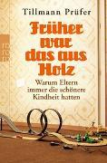 Cover-Bild zu Prüfer, Tillmann: Früher war das aus Holz