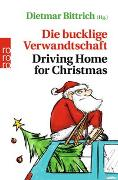 Cover-Bild zu Bittrich, Dietmar (Hrsg.): Die bucklige Verwandtschaft - Driving Home for Christmas
