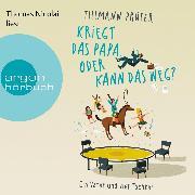 Cover-Bild zu Prüfer, Tillmann: Kriegt das Papa, oder kann das weg? - Ein Vater und vier Töchter (Ungekürzte Lesung) (Audio Download)