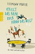 Cover-Bild zu Prüfer, Tillmann: Kriegt das Papa, oder kann das weg? (eBook)