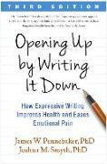 Cover-Bild zu Opening Up by Writing It Down, Third Edition von Pennebaker, James W.