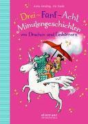 Cover-Bild zu Ameling, Anne: 3-5-8 Minutengeschichten von Drachen und Einhörnern