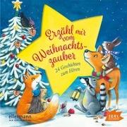 Cover-Bild zu Wich, Henriette: Erzähl mir vom Weihnachtszauber. 24 Geschichten zum Hören
