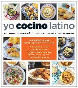 Cover-Bild zu Yo cocino latino: Las mejores recetas de cinco populares blogs de cocina hispana / I Cook Latin Food: The Best Recipes from 5 Popular Hispanic Cooking Bl von Cervera, Verónica