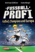 Cover-Bild zu Fußballprofi 4: Fußballprofi - Fußball, Champions und Europa von Schlüter, Andreas