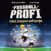 Cover-Bild zu Fußball, Champions und Europa (Audio Download) von Margil, Irene