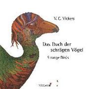 Cover-Bild zu Das Buch der schrägen Vögel. Strange Birds von Vickers, V. C.
