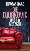 Cover-Bild zu Die Djurkovic und ihr Metzger von Raab, Thomas