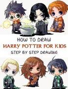 Cover-Bild zu How To Draw Harry Potter For Kids - Step By Step Drawings: Harry Potter Drawing Book von Kids, Passion