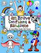 Cover-Bild zu I Am Brave, Confident & Handsome von Kids, Passion