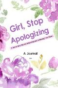 Cover-Bild zu A Journal For Girl, Stop Apologizing: A Shame-free Plan for Embracing and Achieving Your Goals - A 52 Weeks Guide To Crushing Your Goals von Press, Cobis Cute