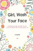 Cover-Bild zu A Journal Girl Wash Your Face: Stop Believing the Lies about Who You Are So You Can Become Who You Were Meant to Be A 52 Week Guide To Achieving Your von Press, Cobis Cute