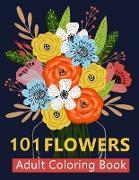 Cover-Bild zu 101 Flower Adult Coloring Book von Mom, Color