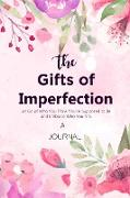 Cover-Bild zu A JOURNAL The Gifts of Imperfection: Let Go of Who You Think You're Supposed to Be and Embrace Who You Are: A Gratitude Journal - Cultivate an Attitud von Publishers, Timeline