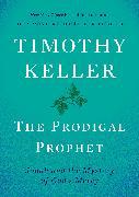 Cover-Bild zu Keller, Timothy: The Prodigal Prophet (eBook)
