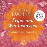 Cover-Bild zu Ärger und Wut loslassen von Dahlke, Ruediger