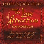 """Cover-Bild zu The Law of Attraction, Das kosmische Gesetz hinter """"The Secret"""" von Hicks, Esther & Jerry"""