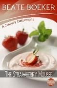 Cover-Bild zu Strawberry Mousse (A Culinary Catastrophe - #2) (eBook) von Boeker, Beate