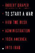Cover-Bild zu Draper, Robert: To Start a War