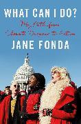 Cover-Bild zu Fonda, Jane: What Can I Do?