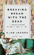 Cover-Bild zu Jacobs, Alan: Breaking Bread with the Dead
