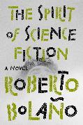 Cover-Bild zu Bolaño, Roberto: The Spirit of Science Fiction
