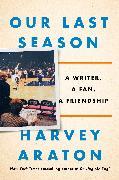 Cover-Bild zu Araton, Harvey: Our Last Season
