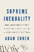 Cover-Bild zu Cohen, Adam: Supreme Inequality