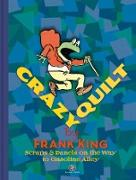 Cover-Bild zu Crazy Quilt: Scraps and Panels on the Way to Gasoline Alley von King, Frank