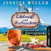 Cover-Bild zu Müller, Jessica: Edelweiß und Heckenschere - Ein Bayern-Krimi - Hauptkommissar Hirschberg, (Ungekürzt) (Audio Download)