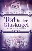 Cover-Bild zu Müller, Jessica: Tod in der Glaskugel
