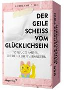 Cover-Bild zu Weidlich, Andrea: Der geile Scheiß vom Glücklichsein - 55 Glückskarten, die dein Leben verändern