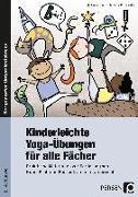 Cover-Bild zu Kinderleichte Yoga-Übungen für alle Fächer von Bonnkirch, Michaela