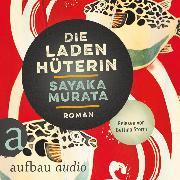 Cover-Bild zu Die Ladenhüterin (Ungekürzt) (Audio Download) von Murata, Sayaka