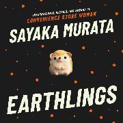 Cover-Bild zu Earthlings (Audio Download) von Murata, Sayaka