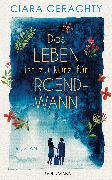 Cover-Bild zu Geraghty, Ciara: Das Leben ist zu kurz für irgendwann (eBook)