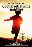Cover-Bild zu Anne Babanin Cocuk Yetistirme Rehberi von Solter, Aletha