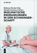 Cover-Bild zu Rheumatische Erkrankungen in der Schwangerschaft (eBook) von Strangfeld, Anja (Beitr.)
