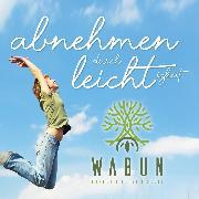 Cover-Bild zu Abnehmen durch Leichtigkeit (Audio Download) von Bohl, Cathleen