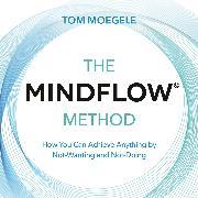 Cover-Bild zu The MINDFLOW© Method (Audio Download) von Moegele, Tom