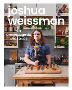 Cover-Bild zu Weissman, Joshua: Joshua Weissman: An Unapologetic Cookbook