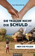 Cover-Bild zu Sie tragen nicht die Schuld (eBook) von Günzl, Peter Richard