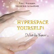 Cover-Bild zu Hyperspace Yourself! (Audio Download) von Herrmann, Peter