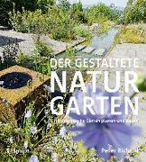 Cover-Bild zu Der gestaltete Naturgarten von Richard, Peter