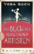 Cover-Bild zu Das Buch der vergessenen Artisten von Buck, Vera