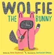 Cover-Bild zu Dyckman, Ame: Wolfie the Bunny