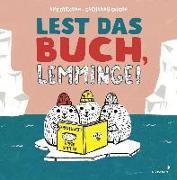 Cover-Bild zu Dyckman, Ame: Lest das Buch, Lemminge!