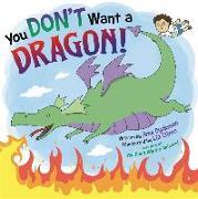 Cover-Bild zu Dyckman, Ame: You Don't Want a Dragon!