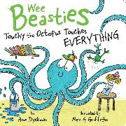 Cover-Bild zu Dyckman, Ame: Touchy the Octopus Touches Everything