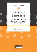 Cover-Bild zu Fischer, Ellen: Balanced Scorecard: Einsatzmöglichkeiten bei KMU im Vergleich zum Großunternehmen (eBook)